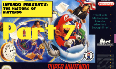 Infendo Presents: The History of Nintendo – Part 7 Nintendo Advanced
