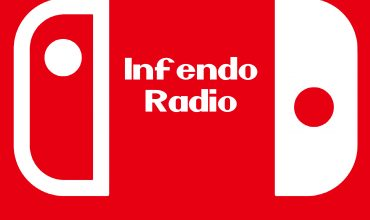 Infendo Radio 501 – Introducing the Nintendo Switch Lite